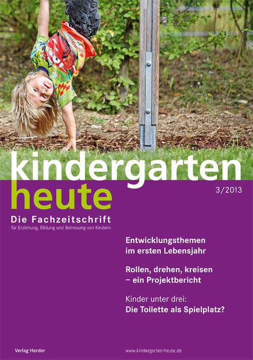 kindergarten heute - Das Fachmagazin für Frühpädagogik 3_2013, 43. Jahrgang