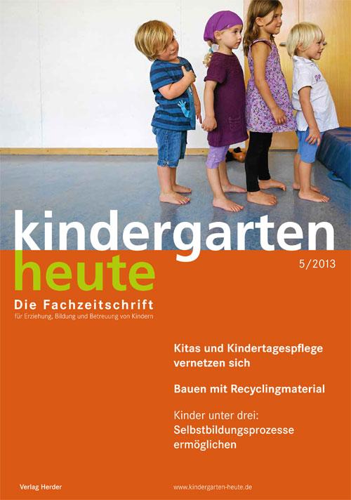 kindergarten heute - Das Fachmagazin für Frühpädagogik 5_2013, 43. Jahrgang