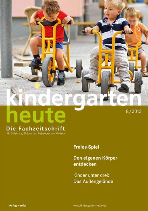 kindergarten heute - Das Fachmagazin für Frühpädagogik 8_2013, 43. Jahrgang