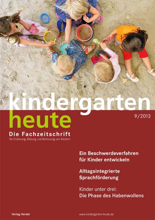 kindergarten heute - Das Fachmagazin für Frühpädagogik 9_2013, 43. Jahrgang