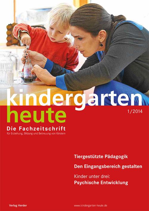 kindergarten heute - Das Fachmagazin für Frühpädagogik 1_2014, 44. Jahrgang