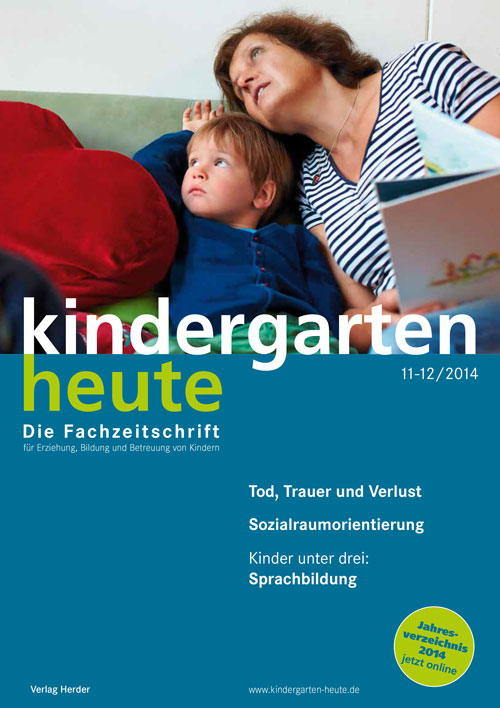 kindergarten heute - Das Fachmagazin für Frühpädagogik 11-12_2014, 44. Jahrgang