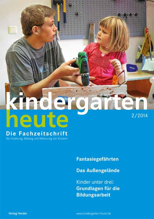 kindergarten heute - Das Fachmagazin für Frühpädagogik 2_2014, 44. Jahrgang