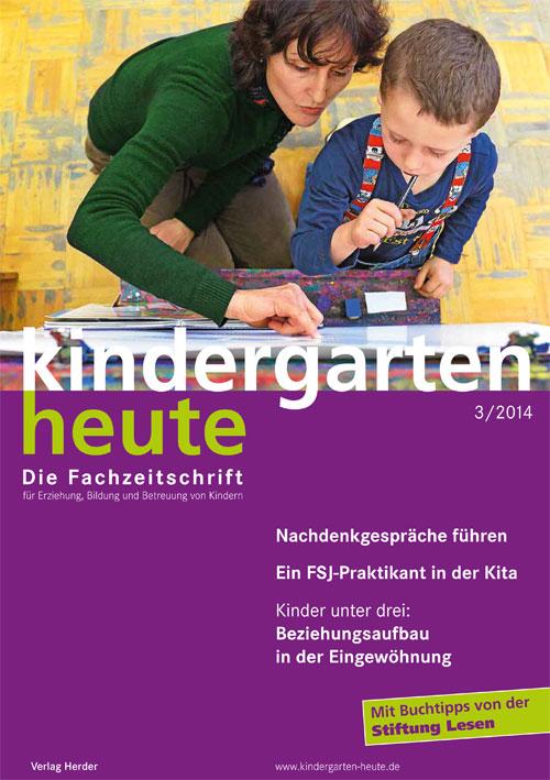 kindergarten heute - Das Fachmagazin für Frühpädagogik 3_2014, 44. Jahrgang