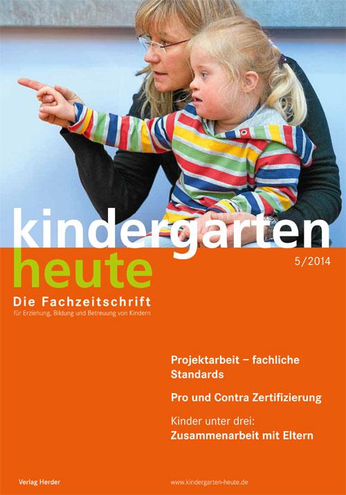 kindergarten heute - Das Fachmagazin für Frühpädagogik 5_2014, 44. Jahrgang