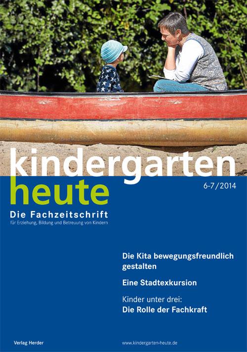 kindergarten heute - Das Fachmagazin für Frühpädagogik 6-7_2014, 44. Jahrgang