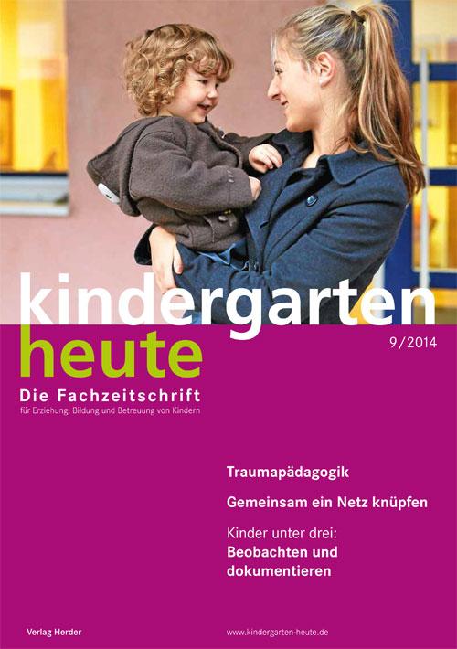 kindergarten heute - Das Fachmagazin für Frühpädagogik 9_2014, 44. Jahrgang