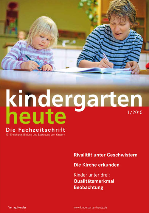 kindergarten heute - Das Fachmagazin für Frühpädagogik 1_2015, 45. Jahrgang
