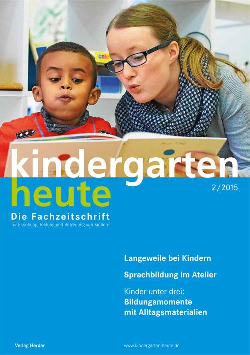 kindergarten heute - Das Fachmagazin für Frühpädagogik 2_2015, 45. Jahrgang