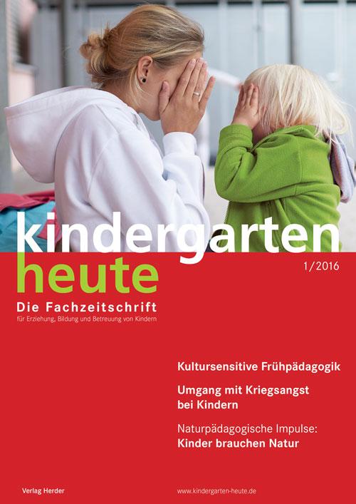 kindergarten heute - Das Fachmagazin für Frühpädagogik 1_2016, 46. Jahrgang