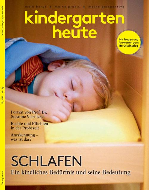 kindergarten heute - Das Fachmagazin für Frühpädagogik 10_2016, 46. Jahrgang