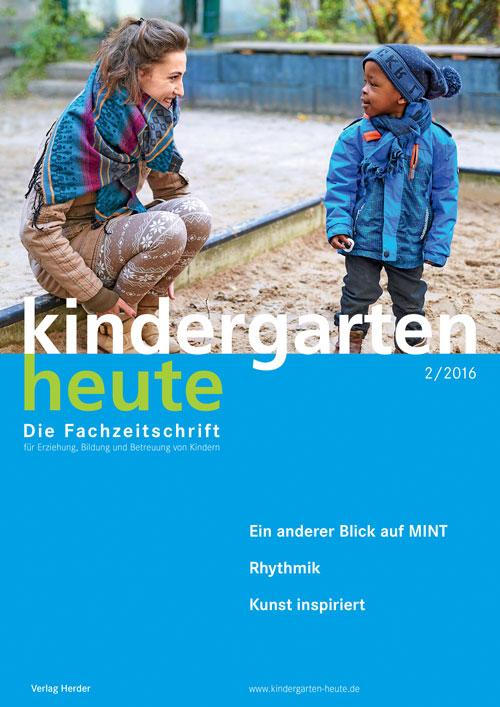 kindergarten heute - Das Fachmagazin für Frühpädagogik 2_2016, 46. Jahrgang