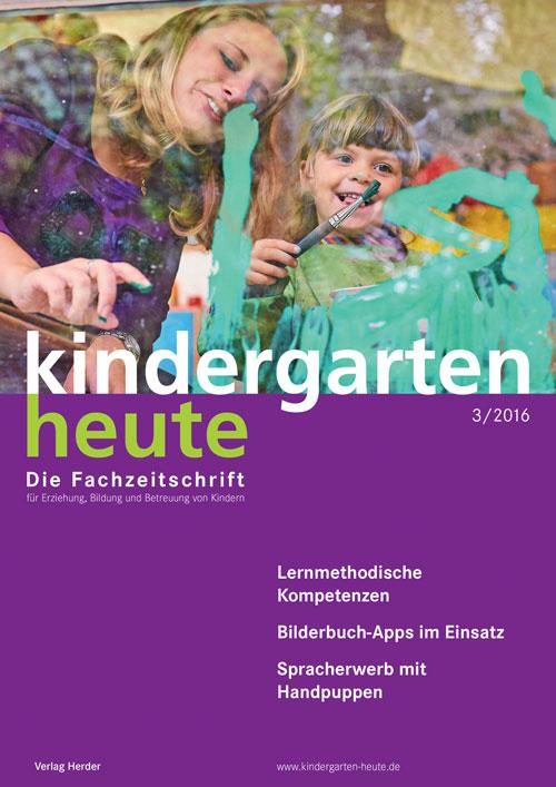 kindergarten heute - Das Fachmagazin für Frühpädagogik 3_2016, 46. Jahrgang