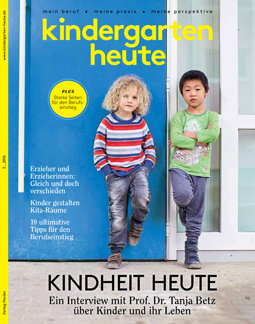 kindergarten heute - Das Fachmagazin für Frühpädagogik 5_2016, 46. Jahrgang