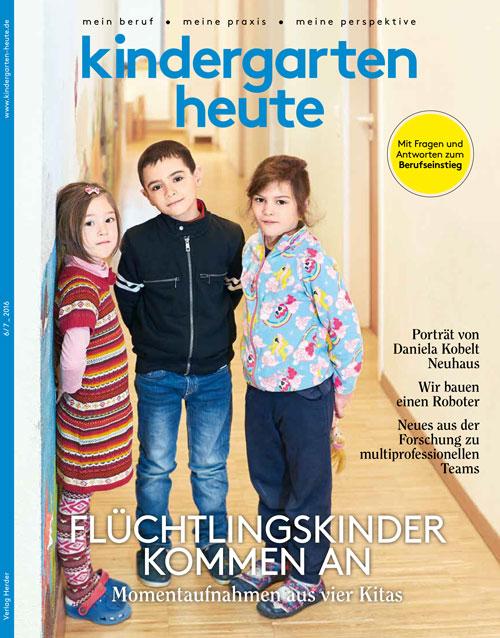 kindergarten heute - Das Fachmagazin für Frühpädagogik 6-7_2016, 46. Jahrgang