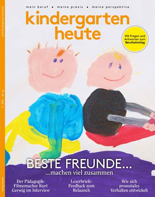 kindergarten heute - Das Fachmagazin für Frühpädagogik 9_2016, 46. Jahrgang