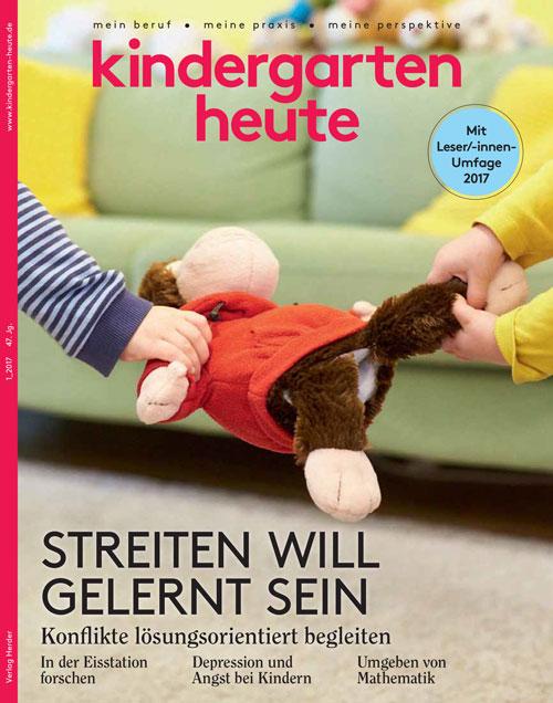 kindergarten heute - Das Fachmagazin für Frühpädagogik 1_2017, 47. Jahrgang