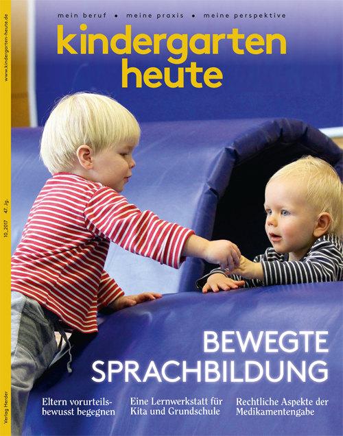 kindergarten heute - Das Fachmagazin für Frühpädagogik 10_2017, 47. Jahrgang