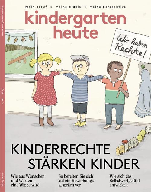 kindergarten heute - Das Fachmagazin für Frühpädagogik 8_2017, 47. Jahrgang