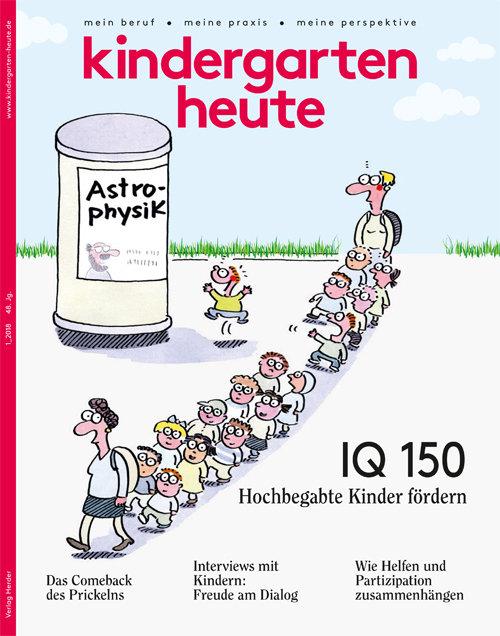 kindergarten heute - Das Fachmagazin für Frühpädagogik 1_2018, 48. Jahrgang
