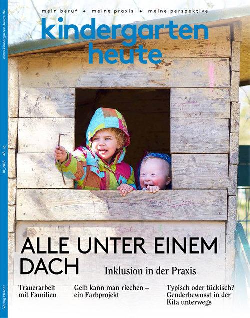 kindergarten heute - Das Fachmagazin für Frühpädagogik 10_2018, 48. Jahrgang