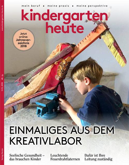 kindergarten heute - Das Fachmagazin für Frühpädagogik 11-12_2018, 48. Jahrgang