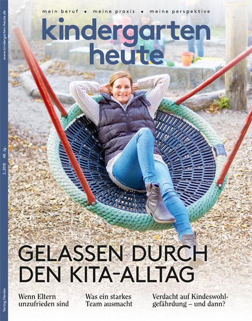 kindergarten heute - Das Fachmagazin für Frühpädagogik 2_2018, 48. Jahrgang