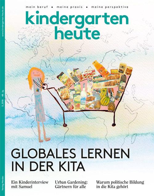 kindergarten heute - Das Fachmagazin für Frühpädagogik 3_2018, 48. Jahrgang