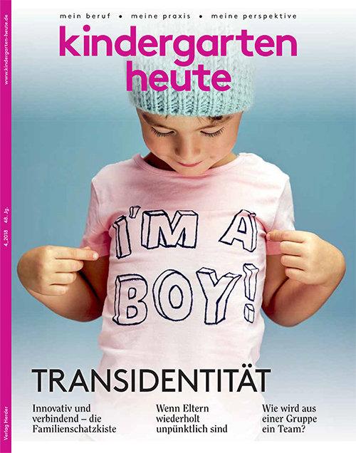 kindergarten heute - Das Fachmagazin für Frühpädagogik 4_2018, 48. Jahrgang