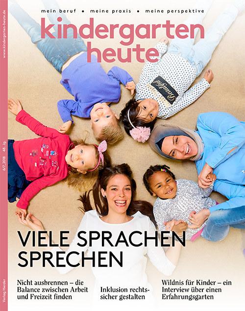 kindergarten heute - Das Fachmagazin für Frühpädagogik 6-7_2018, 48. Jahrgang