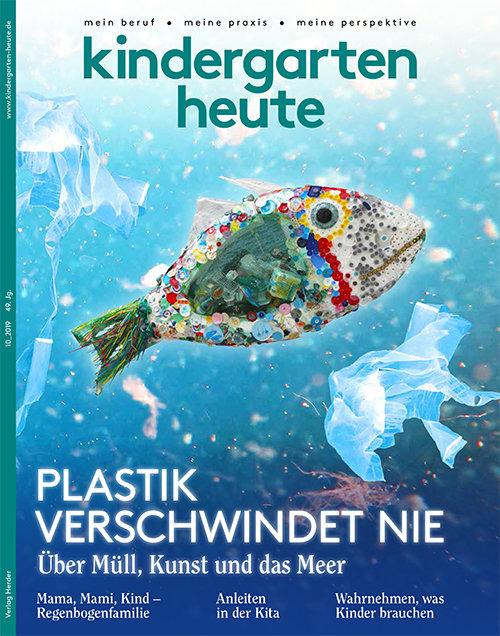 kindergarten heute - Das Fachmagazin für Frühpädagogik 10_2019, 49. Jahrgang