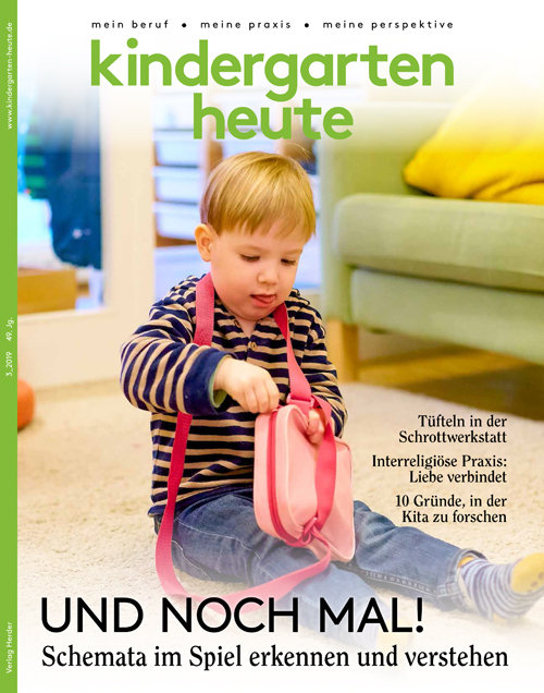 kindergarten heute - Das Fachmagazin für Frühpädagogik 3_2019, 49. Jahrgang