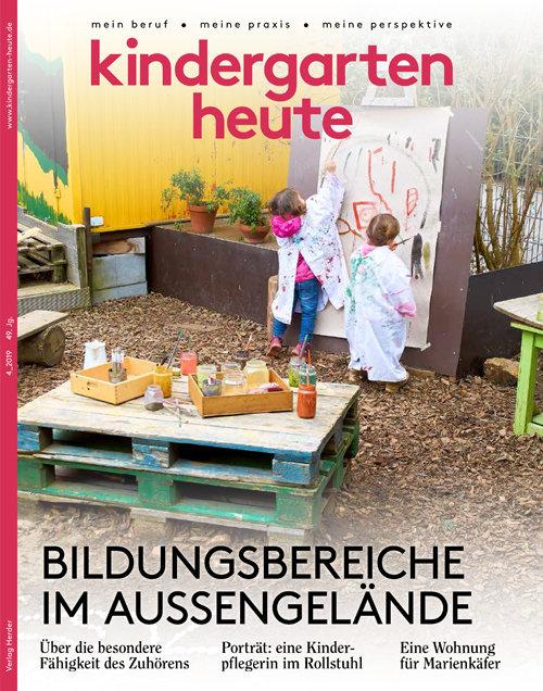 kindergarten heute - Das Fachmagazin für Frühpädagogik 4_2019, 49. Jahrgang