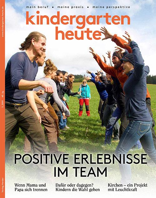 kindergarten heute - Das Fachmagazin für Frühpädagogik 5_2019, 49. Jahrgang