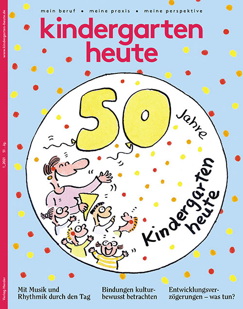 kindergarten heute - Das Fachmagazin für Frühpädagogik 1_2021, 51. Jahrgang