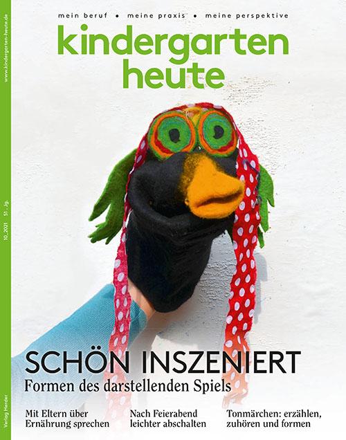 kindergarten heute - Das Fachmagazin für Frühpädagogik 10_2021, 51. Jahrgang