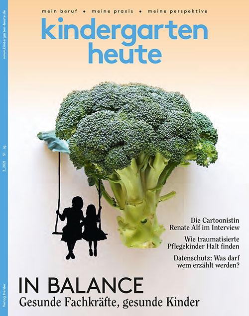 kindergarten heute - Das Fachmagazin für Frühpädagogik 3_2021, 51. Jahrgang