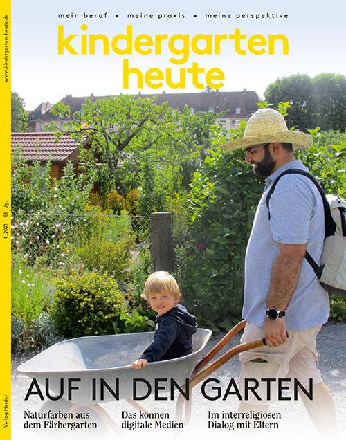 kindergarten heute - Das Fachmagazin für Frühpädagogik 4_2021, 51. Jahrgang