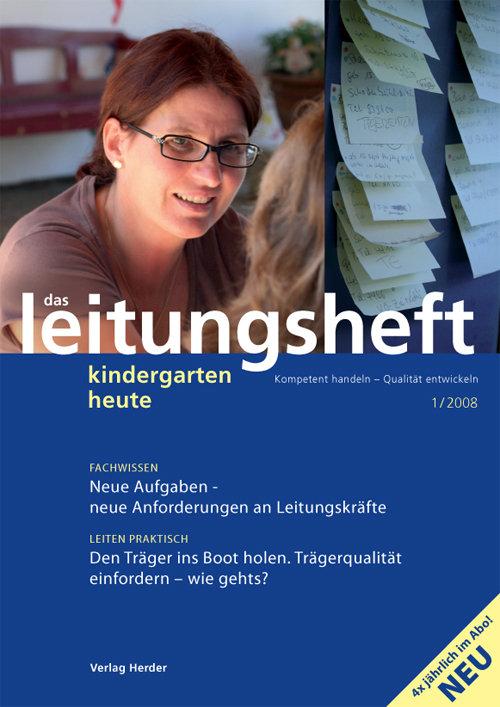 kindergarten heute - Das Leitungsheft 1_2008, 1. Jahrgang