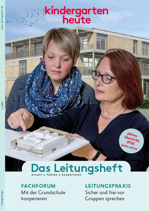 kindergarten heute - Das Leitungsheft 1_2017, 10. Jahrgang