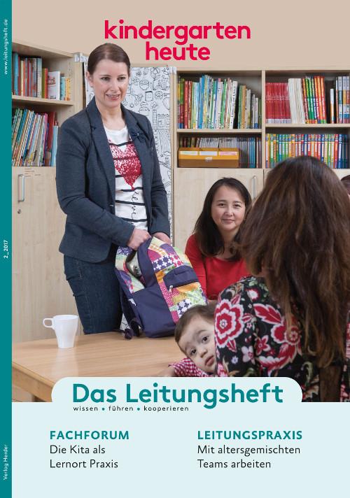 kindergarten heute - Das Leitungsheft 2_2017, 10. Jahrgang