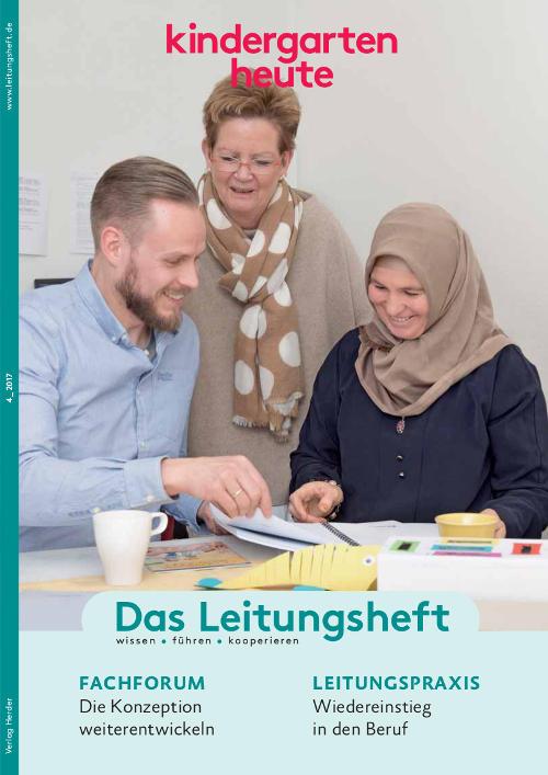kindergarten heute - Das Leitungsheft 4_2017, 10. Jahrgang