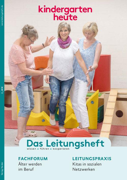 kindergarten heute - Das Leitungsheft 2_2018, 11. Jahrgang