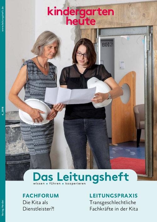 kindergarten heute - Das Leitungsheft 4_2018, 11. Jahrgang