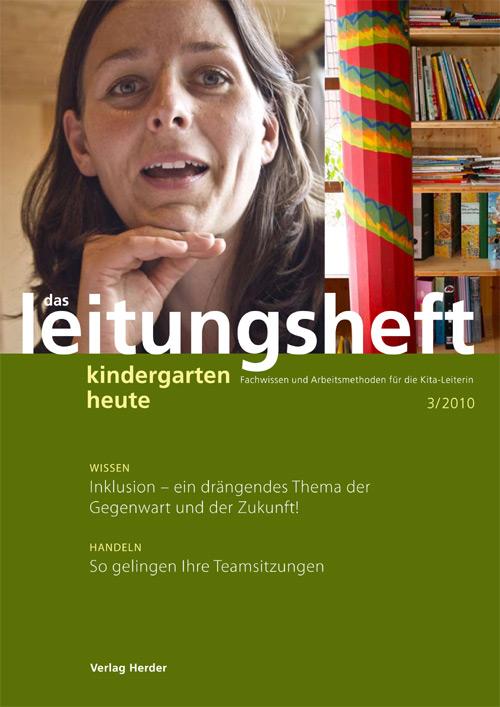 kindergarten heute - Das Leitungsheft 3_2010, 3. Jahrgang