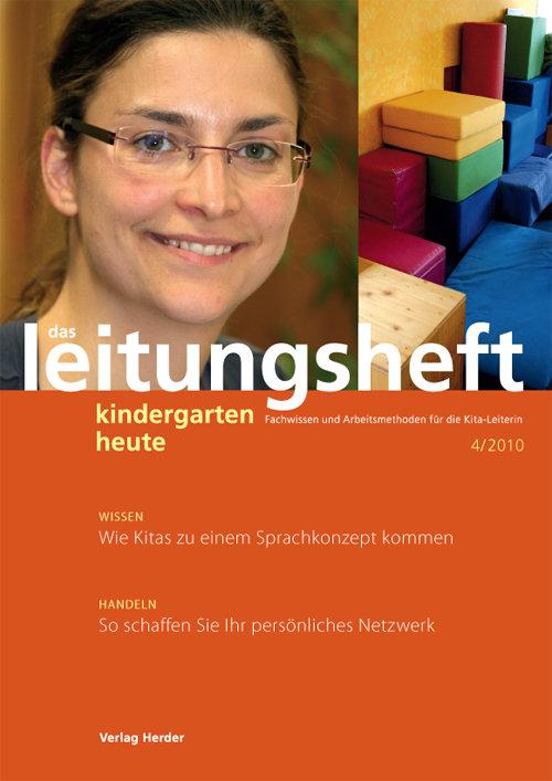 kindergarten heute - Das Leitungsheft 4_2010, 3. Jahrgang