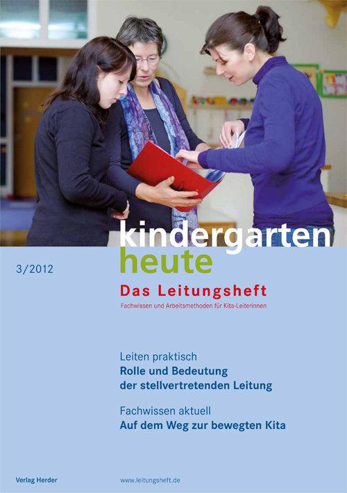 kindergarten heute - Das Leitungsheft 3_2012, 5. Jahrgang