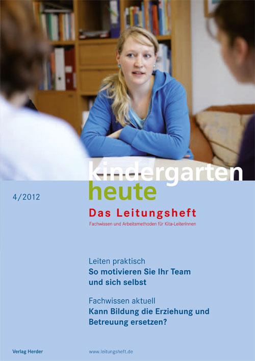 kindergarten heute - Das Leitungsheft 4_2012, 5. Jahrgang
