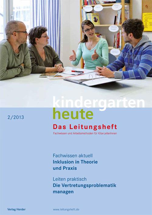 kindergarten heute - Das Leitungsheft 2_2013, 6. Jahrgang
