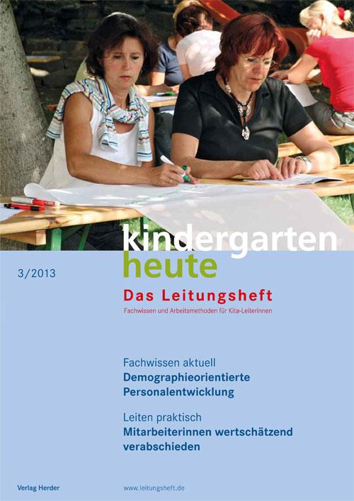 kindergarten heute - Das Leitungsheft 3_2013, 6. Jahrgang